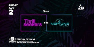 Thrillseekers b2b Neptune Project @ Treehouse Miami