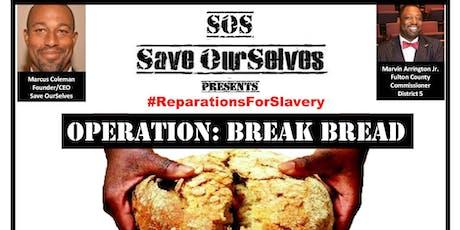 Operation: Break Bread #ReparationsForSlavery tickets