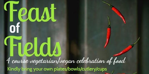 The 6th Annual Feast of Fields (vegetarian/vegan)