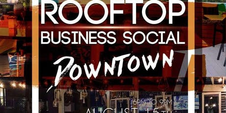 Downtown RoofTop Networking After Hours tickets