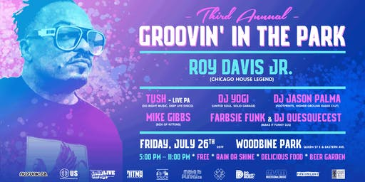 Groovin' in the Park Fest : Chicago House Legend DJ Roy Davis Jr. + Tush (live PA) + Jason Palma, DJ Yogi, Mike Gibbs & Make it Funky Djs