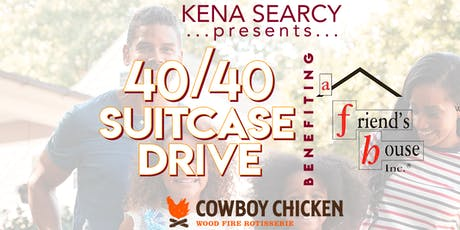 40/40 Suitcase Drive benefiting A Friend's House tickets