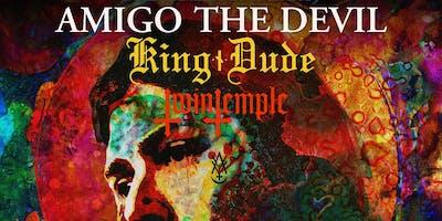 AMIGO The DEVIL • KING DUDE • Twin Temple