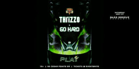 Bass Groove: Thrizzo & Go Hard tickets