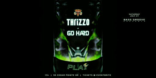 Bass Groove: Thrizzo & Go Hard