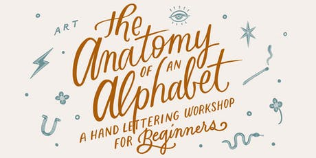 The Anatomy of an Alphabet: Hand Lettering Workshop for Beginners tickets