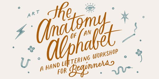 The Anatomy of an Alphabet: Hand Lettering Workshop for Beginners