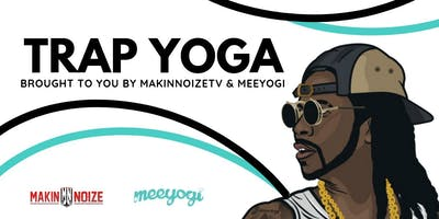 Trap Yoga with Meeyogi