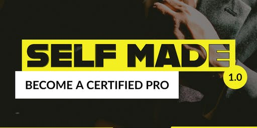 Self Made 1.0 (BECOME A CERTIFIED PRO)