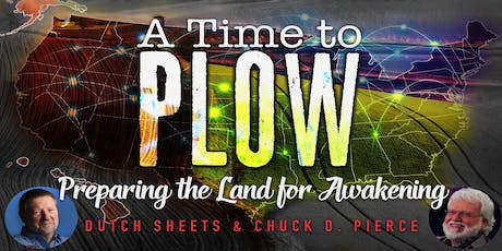 A Time to Plow Regional Gathering, Dutch Sheets & Chuck Pierce tickets