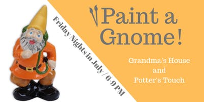 Paint a Gnome at Grandma's House!