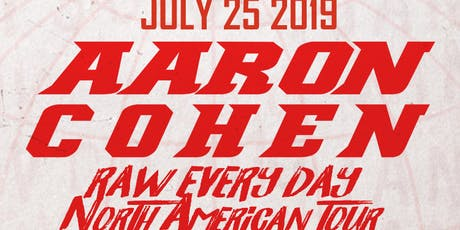 Aaron Cohen Raw Everyday North American Tour tickets