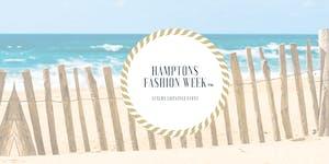 "Hamptons Fashion Week-""The official Fashion Week of..."