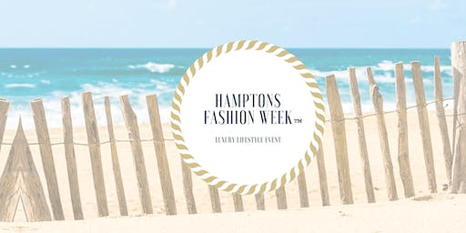 "Hamptons Fashion Week-""The official Fashion Week of the East End"