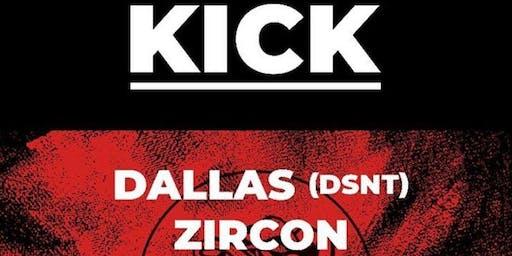 KICK Presents : RYAN DALLAS (DSNT) , ZIRCON. Featuring KICK Djs