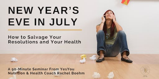 NYE in July: How to Salvage Your Resolutions & Your Health
