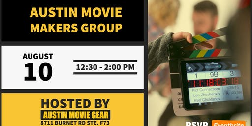 Austin Movie Makers Group Monthly Meeting (August 2019)