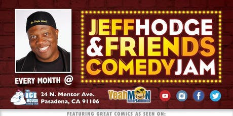 Jeff Hodge & Friends Comedy Jam - Ice House @ 7:30 pm tickets
