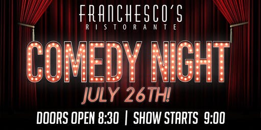 Comedy Night at Franchesco's!