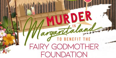 Fairy Godmother Foundation  Murder in Margaritaland