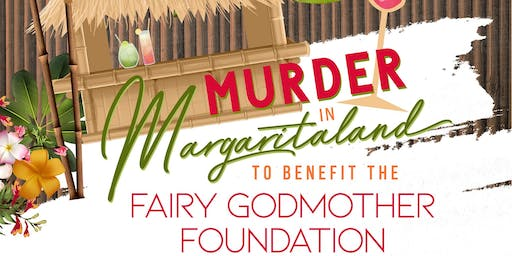 Fairy Godmother Foundation  Murder in Margaritaland