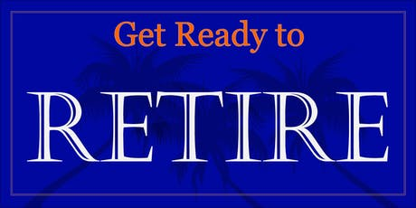 Get Ready to Retire tickets