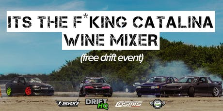 Its the Catalina Wine Mixer - Free Drift Event at Immokalee Raceway tickets