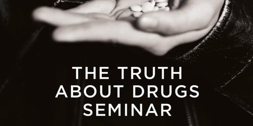 The Truth About Drugs Seminar