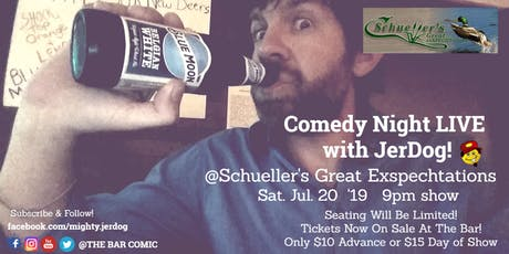 Schueller's Great Exspechtations presents Comedy Night with Jer-Dog! tickets