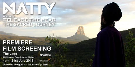 Premiere Screening - Natty presents 'Release the Fear: The Sacred Journey' tickets