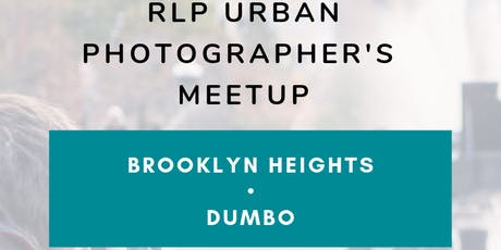 RLP Urban Photographer's Meetup: Brooklyn Heights to DUMBO tickets