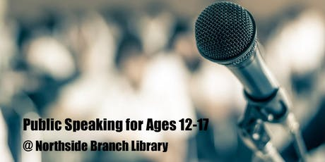 NORTHSIDE Public Speaking for Ages 12-17 ONLY tickets