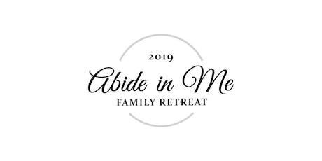 Abide in Me Family Retreat tickets
