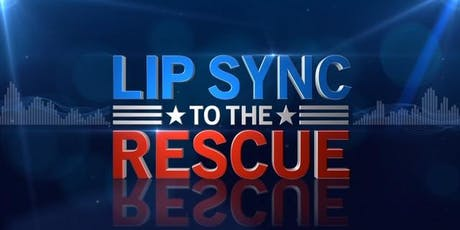 LIP SYNC TO THE RESCUE tickets