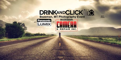 Drink and Click ® Bozeman, MT Event with Panasonic and Bozeman Camera tickets