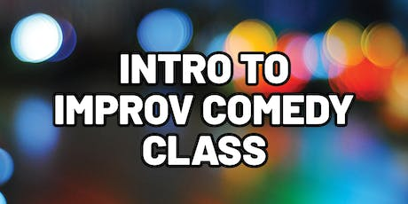 Beginners Improv Comedy  Class - No Acting Or Comedy Experience Needed! tickets
