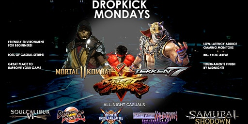 Dropkick Mondays - Weekly Fighting Game Tourney/Casuals in Huntington Beach