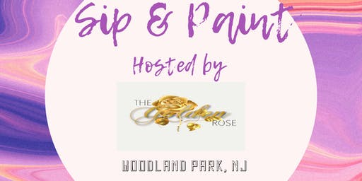 The Golden Rose Sip and Paint