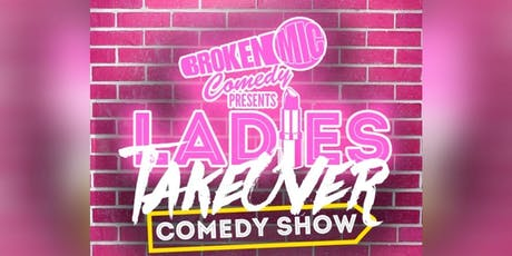 Broken Mic Comedy Presents Ladies TakeOver Tuesday tickets