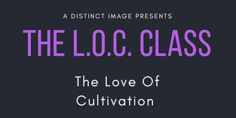 The L.O.C. Class : Love Of Cultivation  tickets