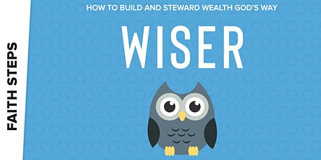 Wiser - How to Build and Steward Wealth God's Way tickets