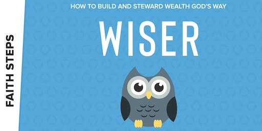 Wiser - How to Build and Steward Wealth God's Way