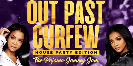 Vybezz Entertainment Presents: Out Past Curfew;  Pajama Jammy Jam Edition tickets
