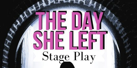 The Day She Left Stage Play tickets
