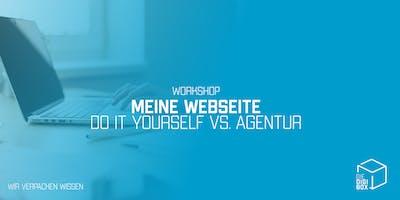 Workshop: Meine Webseite - Do it yourself vs. Agentur