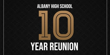 Albany High School 2009 10 Year  Class Reunion tickets