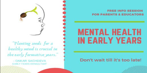 MENTAL HEALTH IN EARLY YEARS - FREE Info Session