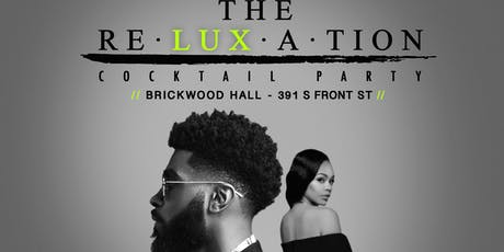 The Re-Luxe-A-Tion (A Cocktail Party) tickets