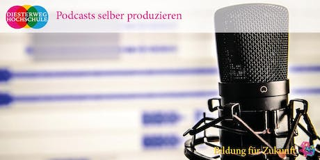 Podcasts selber produzieren Tickets