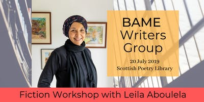 BAME Fiction Workshop with Leila Aboulela - *two time slots available*